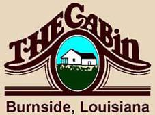 The Cabin Restaurant - 5405 Louisiana 44  Gonzales  LA 70737 - Ph 225 473-3007