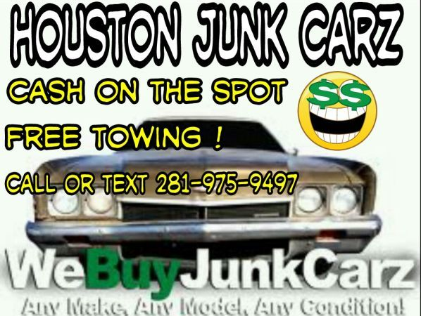 WE REMOVE YOUR JUNK CAR AND PAY U CASH 2819759968 - $1000 (HOUSTON humble )