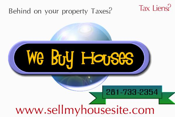 Behind on Property Taxes We Buy Houses  Call 281-733-2354