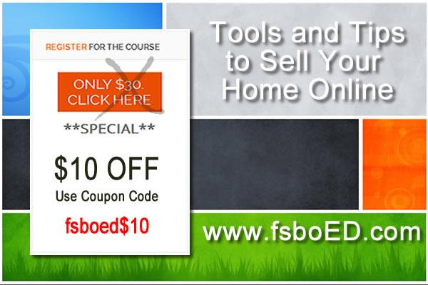 FSBO Tools and Tips to Sell Your Home Online Course  10 Off