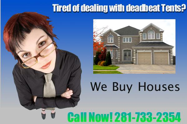 Tired of Being a Landlord  281-733-2354