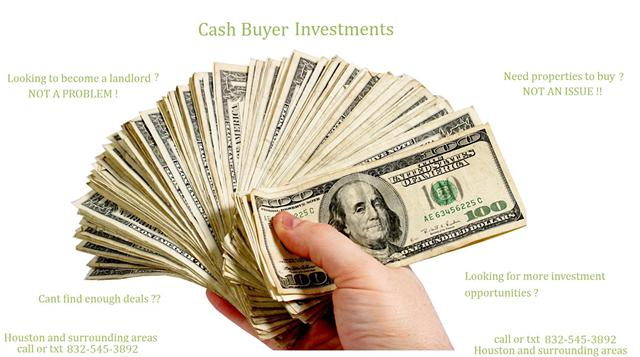 CASH BUYERS  Let me know what your looking for