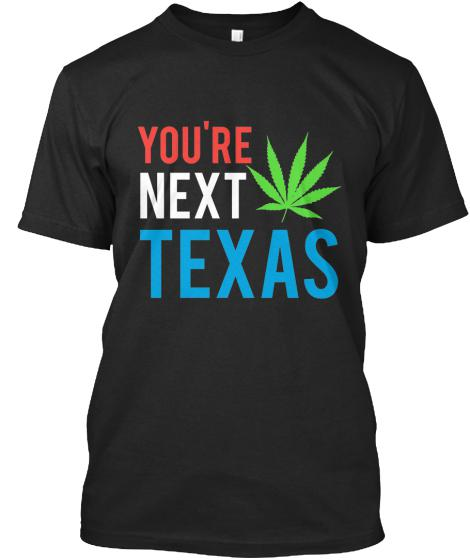 30  Limited Edition Legalize it Texas Weed T shirt