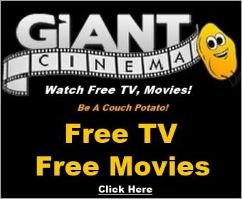 Free TV and Free Movies - Giant Cinema is 100 Free - Free Now and Free Forever