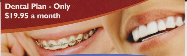 Dental Plan Only  19 95 a month
