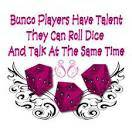 Girls BUNCO looking for an extra   Will alternate Coast wide