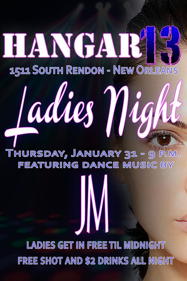 Hangar 13 Presents Ladies Night Dance Music by JM