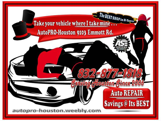 Quality Is Our Priority AutoPRO-Houston 9103 Emmott Rd. Houston Harris County TX 77040