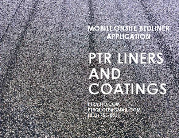 NEED A BEDLINER CALL US TODAY, PTR LINERS AND COATINGS ((832) 755-8631)
