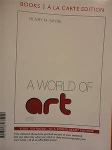 A World of Art, 7th Edition, Henry Sayre - $65 (sw)