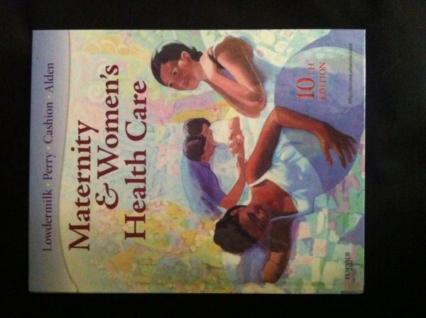 Maternity and Womens Health Care 10th Ed- Nursing Textbook - $75 (Galleria)