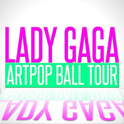 Lady Gaga Tickets - 2014 Tour Schedule