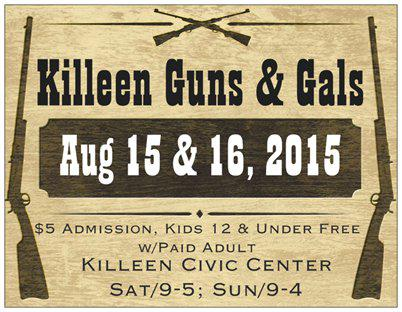 KILLEEN GUNS  GALS Gun Show August 15-16  2015
