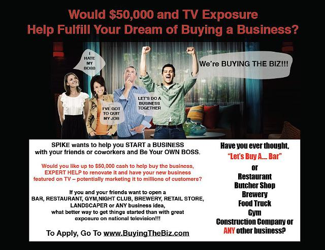 Now Casting BUYING THE BIZ - Would  50 000  Help YOU Buy a Business SPIKE