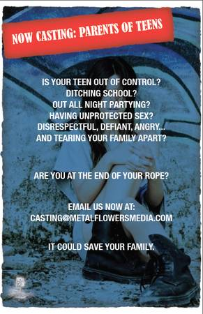 NOW CASTING  Parents of Troubled Teenager