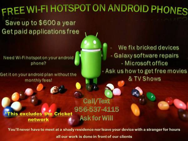 FREE WIFI HOTSPOT ON ANDROIDS-MOVIES. ALL WORK DONE IN FRONT OF CLIENT (MCALLEN MISSION PSJA EDINBURG 9565374115)