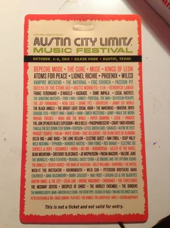 AUSTIN CITY LIMITS FIRST WEEKEND PASS FOR SALE    280  -  280  6407 Redpine 75258 Dallas Tx