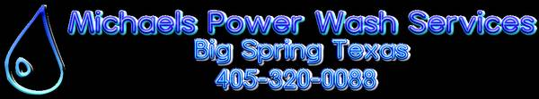 Michaels Powerwash Service  Big Spring