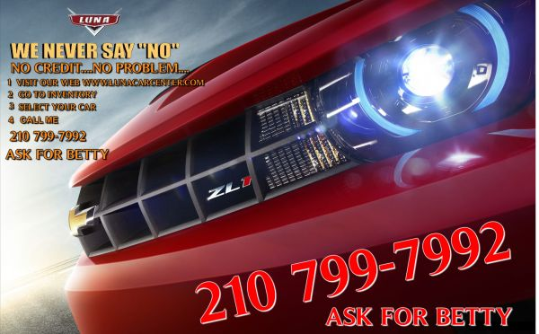 979497949794YOUR JOB IS YOUR CREDIT WE FINANCE, LUNA CAR CENTER (ASK FOR BETTY)