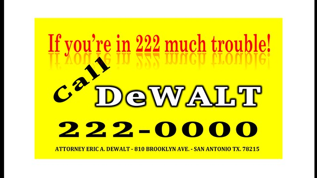 Are you in too much trouble with the LAW CALL DEWALT AT 210-222-0000