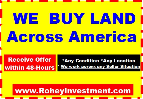 We Buy LAND Across USA America - Offer in 48 hours