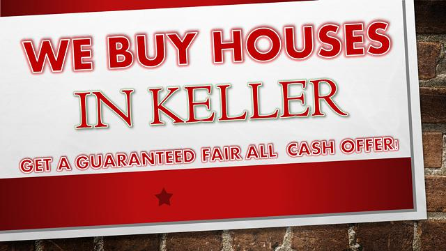 WE BUY HOUSES FAST in Keller and surrounding areas