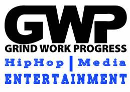 Entertainers    Music Artists  Be featured on GrindWorkProgress com     WORLD WIDE