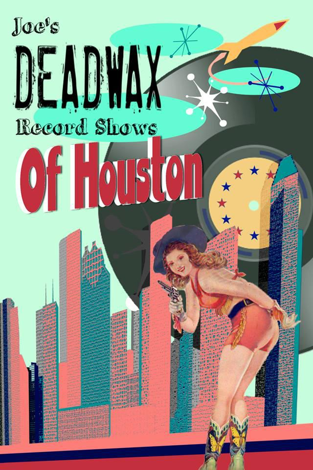 RECORD DEALERS RESERVE YOUR TABLES for the Deadwax Record Show of Houston Texas Sept  26th