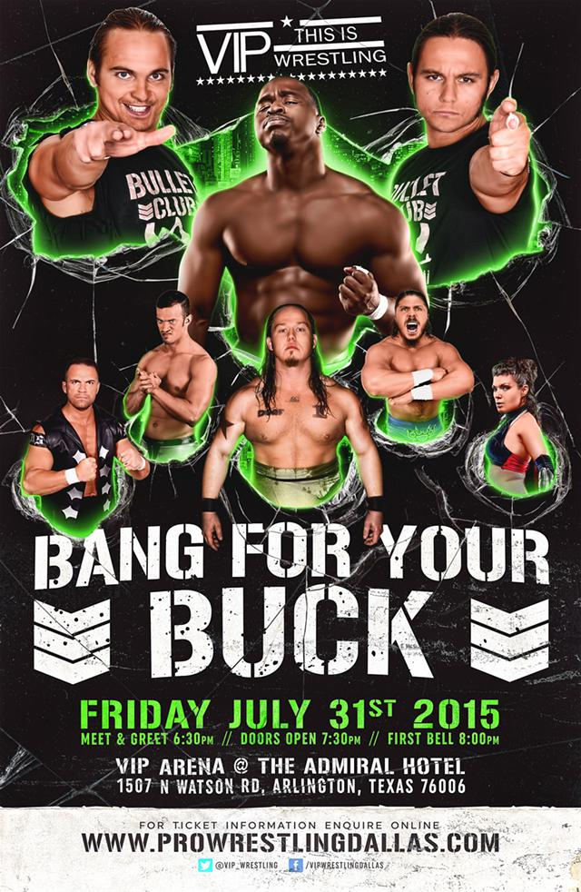 VIP Wrestling presents BANG For Your BUCK on Friday July 31st Charlie Haas  THE YOUNG BUCKS