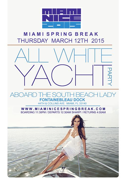 Miami Nice 2015 Spring Break All White Yacht Party
