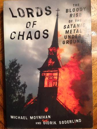 Lords of ChaosThe Bloody Rise of the Satanic Metal Underground Book - $8 (waco)