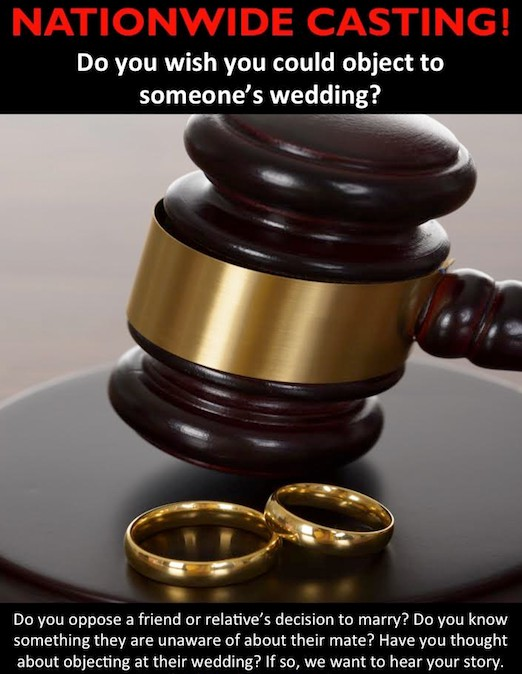 NATIONWIDE CASTING Do you object to someones wedding There is compensation